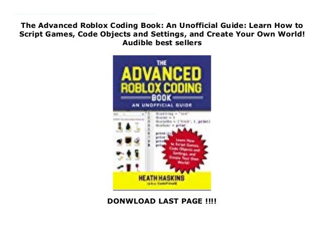The Advanced Roblox Coding Book An Unofficial Guide Learn How To Sc