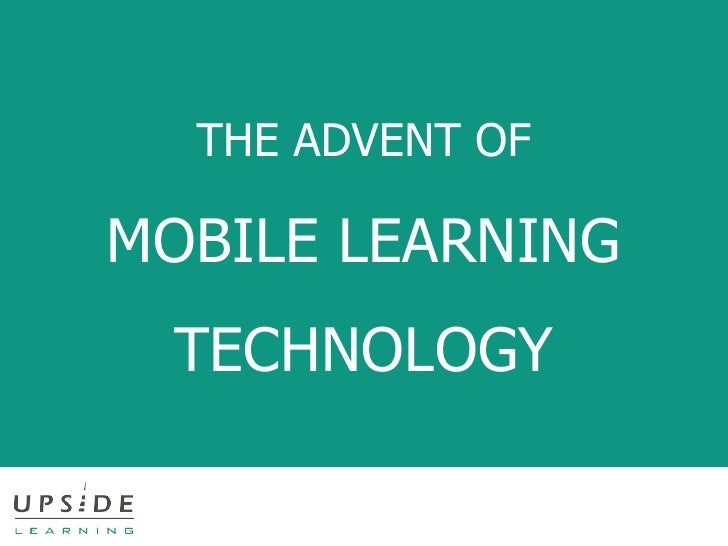 THE ADVENT OF MOBILE LEARNING TECHNOLOGY