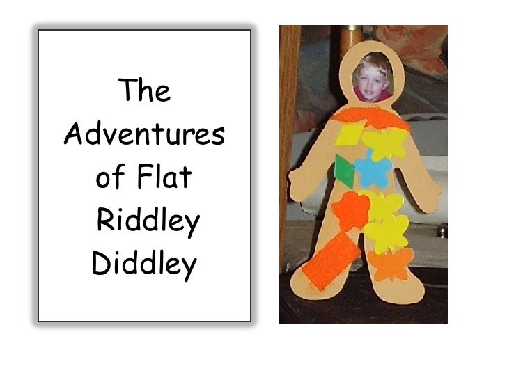The Adventures of Flat  Riddley Diddley