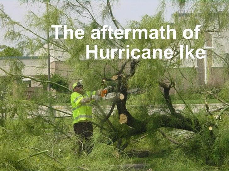 The aftermath of  Hurricane Ike