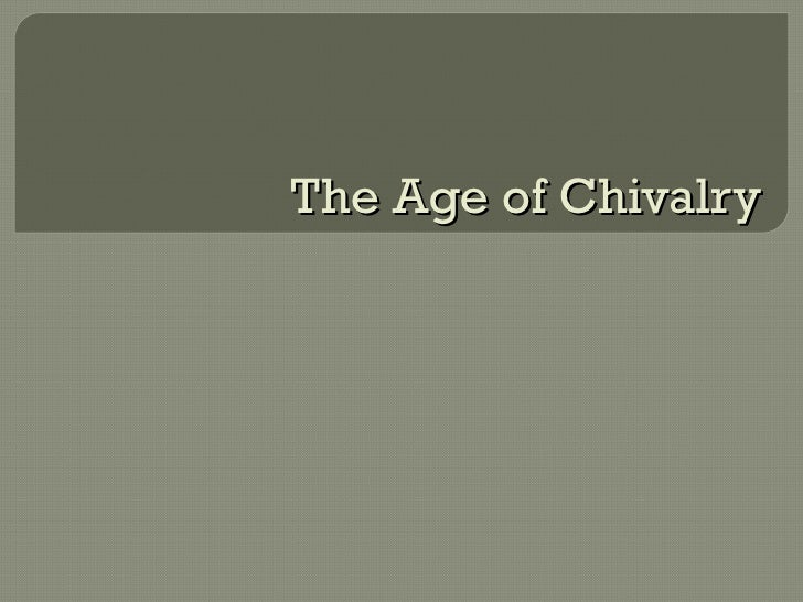 The Age of ChivalryThe Age of Chivalry