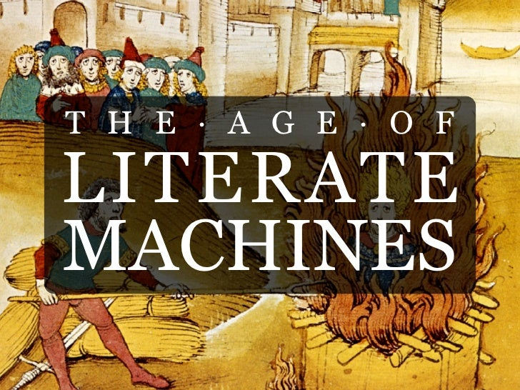 T H E · A G E · O F  LITERATE MACHINES