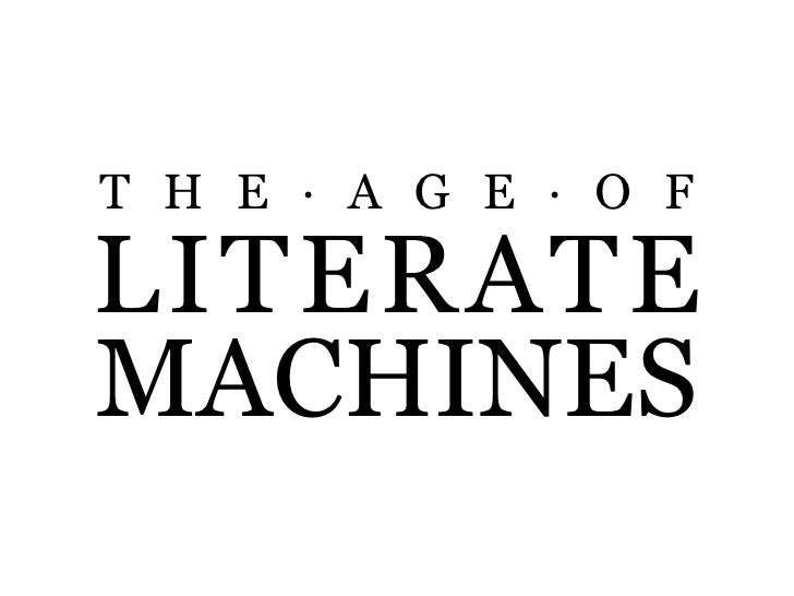 THE!AGE!OF  LITERATE MACHINES