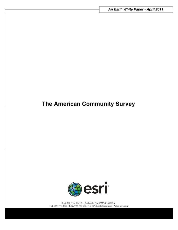 An Esri ® White Paper • April 2011The American Community Survey             Esri, 380 New York St., Redlands, CA 92373-810...