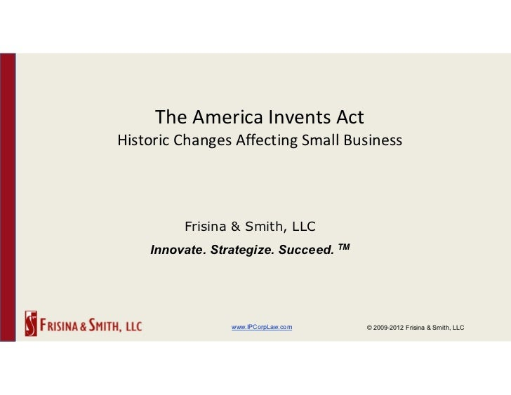 TheAmericaInventsActHistoricChangesAffectingSmallBusiness         Frisina & Smith, LLC    Innovate. Strategize. Suc...
