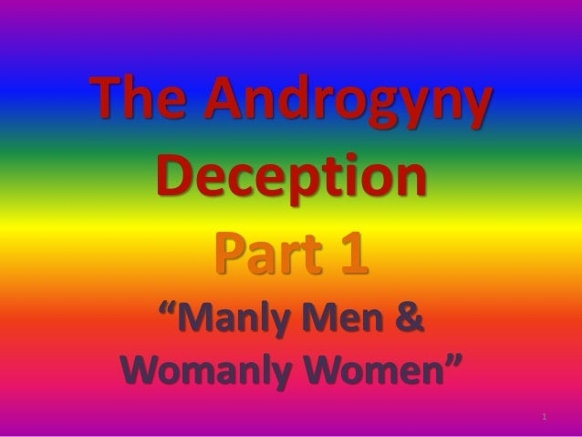 "The Androgyny Deception Part 1 ""Manly Men & Womanly Women"" 1"