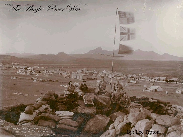 ~The Anglo-Boer War~ By: Lee Tipton