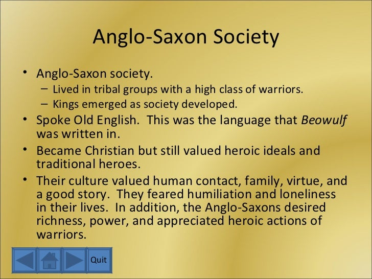 beowulf and anglo saxon culture Beowulf and anglo-saxon culture 3 pages 786 words february 2015 saved essays save your essays here so you can locate them quickly.