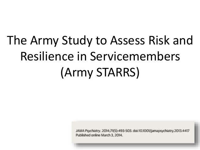 The Army Study to Assess Risk and Resilience in Servicemembers (Army STARRS)