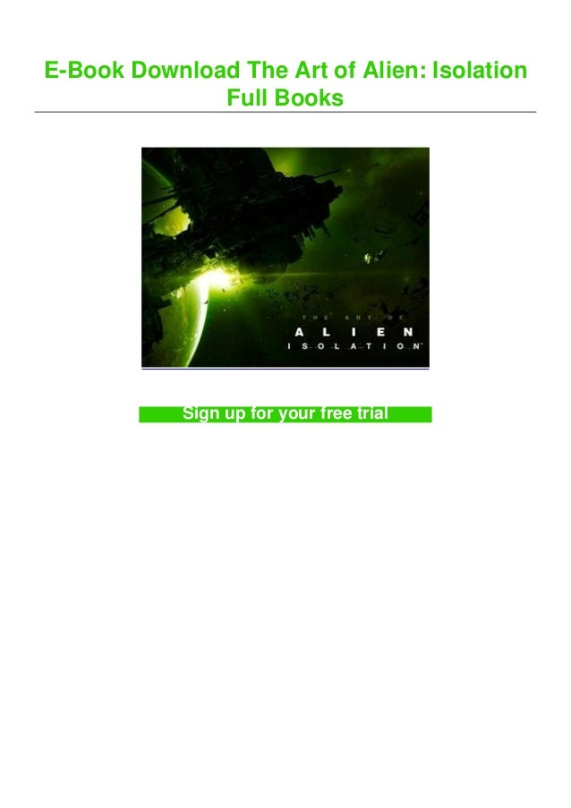 E-Book Download The Art of Alien: Isolation Full Books Sign up for your free trial