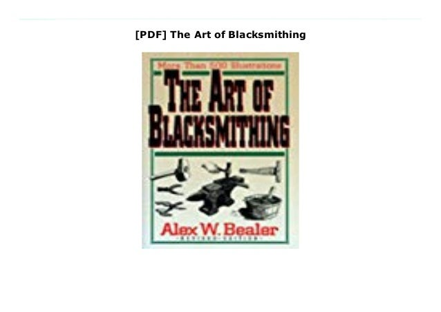 Pdf The Art Of Blacksmithing