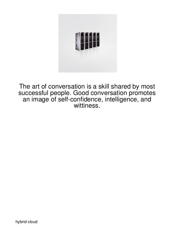 The art of conversation is a skill shared by most successful people. Good conversation promotes  an image of self-confiden...