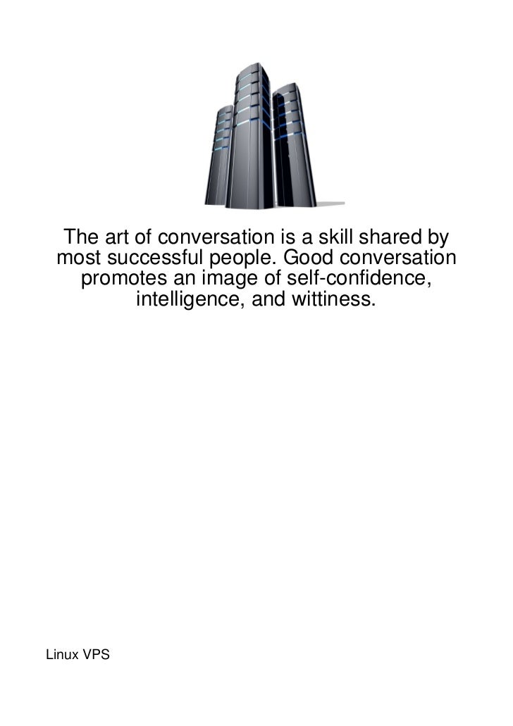 The art of conversation is a skill shared by most successful people. Good conversation   promotes an image of self-confide...