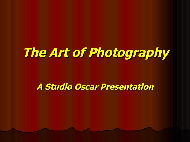 The Art of Photography A Studio Oscar Presentation