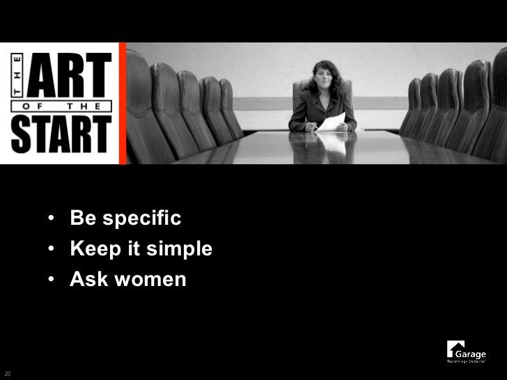 • Be specific      • Keep it simple      • Ask women    20