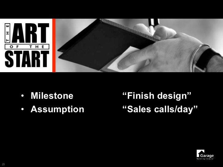 "• Milestone    ""Finish design""      • Assumption   ""Sales calls/day""     23"