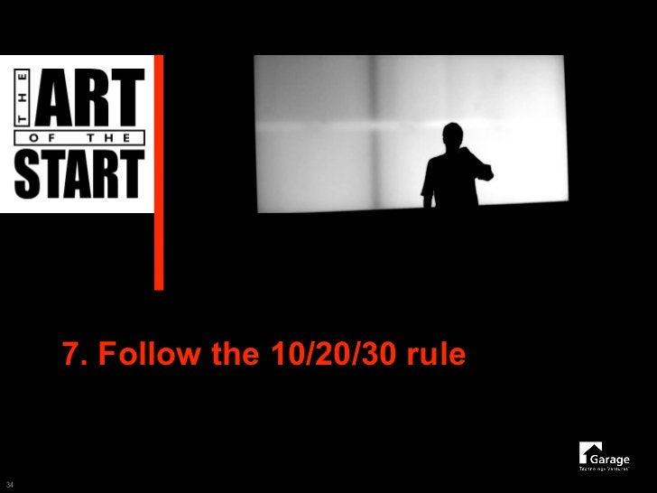 7. Follow the 10/20/30 rule   34