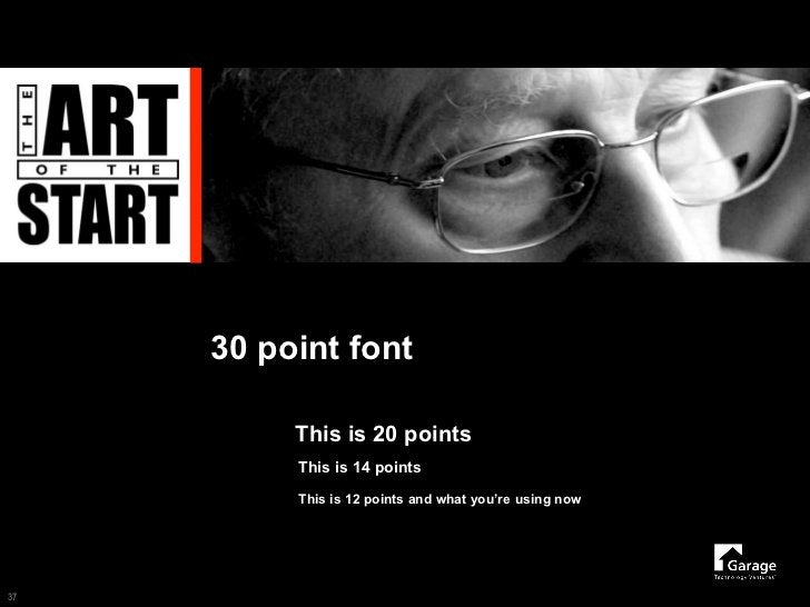 30 point font            This is 20 points           This is 14 points            This is 12 points and what you're using ...