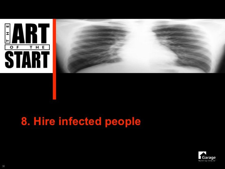 8. Hire infected people   38