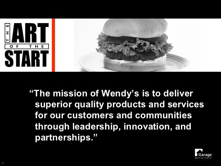 """""""The mission of Wendy's is to deliver      superior quality products and services      for our customers and communities  ..."""