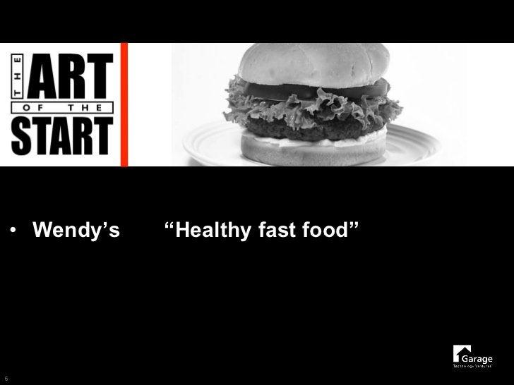 "• Wendy's   ""Healthy fast food""     6"