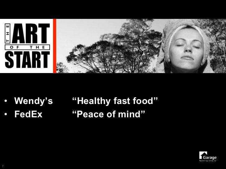 "• Wendy's   ""Healthy fast food""     • FedEx     ""Peace of mind""     7"