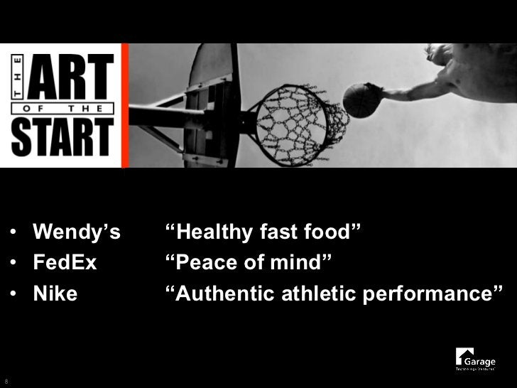 """• Wendy's   """"Healthy fast food""""     • FedEx     """"Peace of mind""""     • Nike      """"Authentic athletic performance""""   8"""