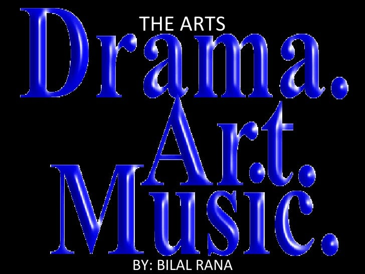 THE ARTS BY: BILAL RANA