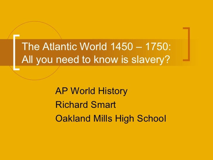 What is a continuity of the Atlantic World during 1492-1750?