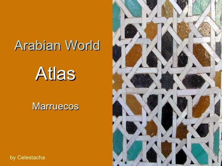 Atlas Marruecos Arabian World by Celestacha