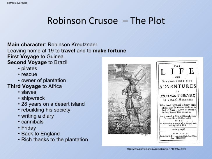 an analysis of robinsons struggle in the novel robinson crusoe by daniel defoe Robinson crusoe daniel defoe this ebook was designed and published by planet pdf for more free  robinson kreutznaer but, by the usual corruption of.
