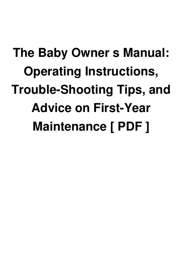 The Baby Owner s Manual: Operating Instructions, Trouble