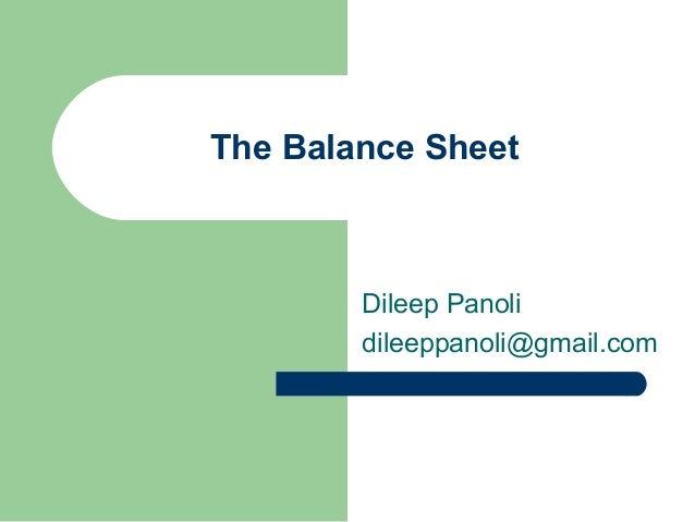 The Balance SheetDileep Panolidileeppanoli@gmail.com