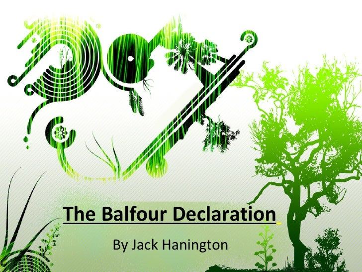The Balfour Declaration   By Jack Hanington