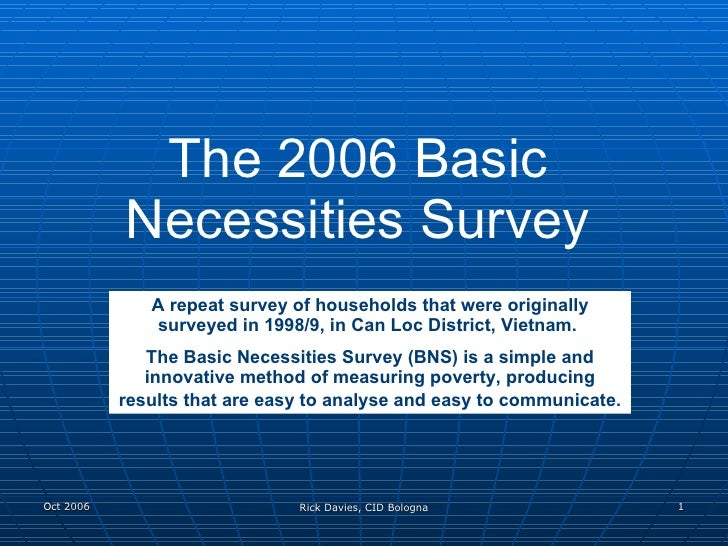 The 2006 Basic Necessities Survey A repeat survey of households that were originally surveyed in 1998/9, in Can Loc Distri...