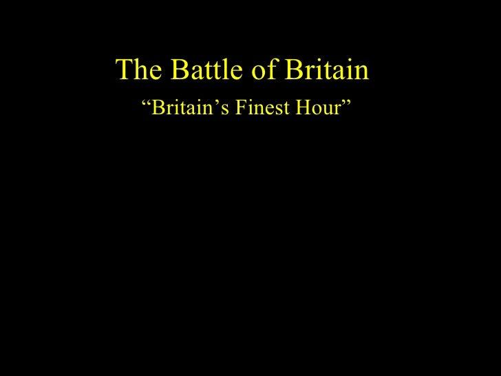 "The Battle of Britain "" Britain's Finest Hour"""