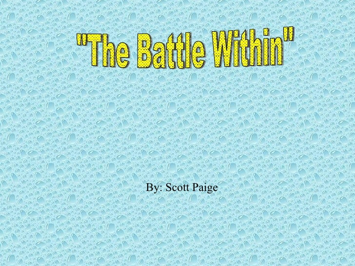 """""""The Battle Within"""" By: Scott Paige"""