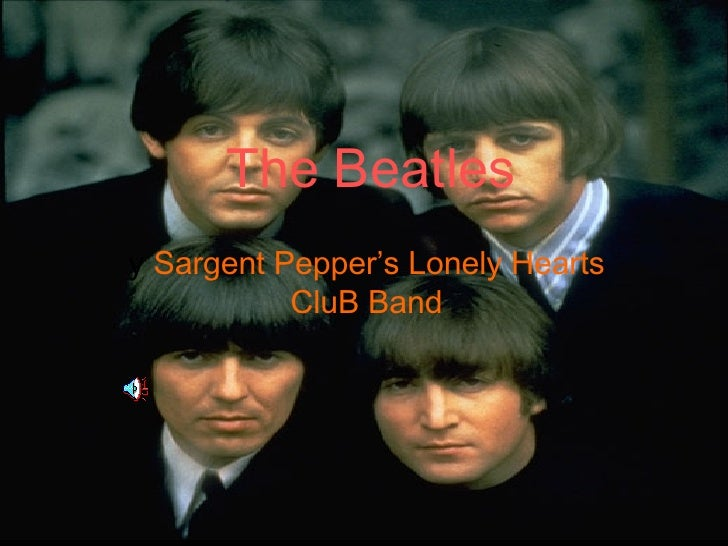The  Beatles y  Sargent Pepper's Lonely Hearts CluB Band