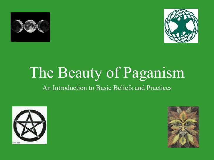 The Beauty Of Paganism