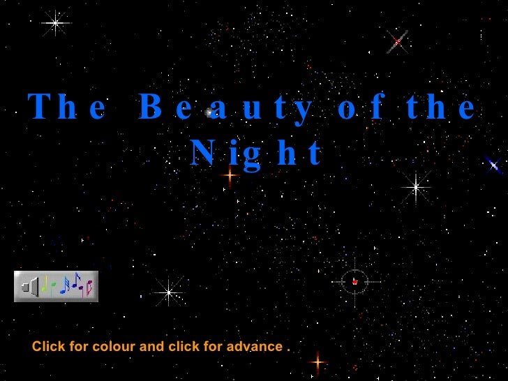 The Beauty of the Night Click  for colour and click for advance   .