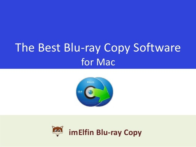 The Best Blu-ray Copy Software for Mac  imElfin Blu-ray Copy