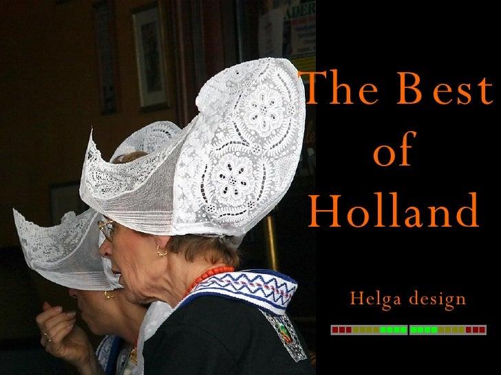 The Best of Holland Helga design
