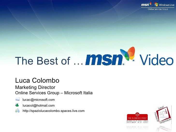 The Best of … Luca Colombo  Marketing Director  Online Services Group – Microsoft Italia [email_address] [email_address] h...
