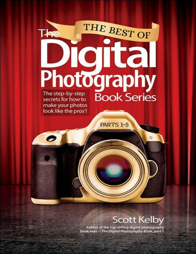 The	Best	of	The	Digital	Photography	Book	Series The	step-by-step	secrets	for	how	to	make	your	photos	look	like	the pros'! ...