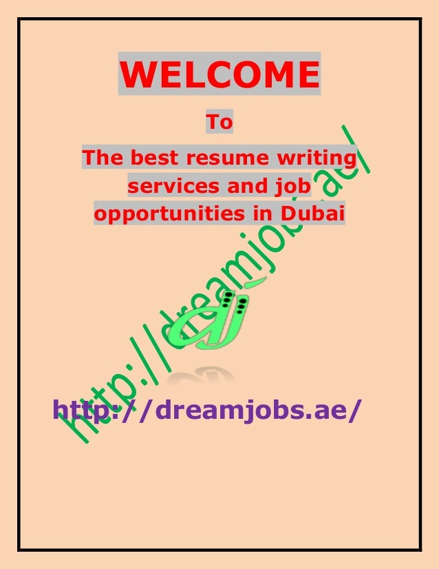 WELCOME To The Best Resume Writing Services And Job Opportunities In Dubai  Http:// ...