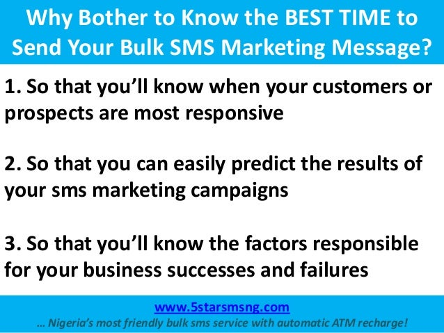 Why Bother to Know the BEST TIME toSend Your Bulk SMS Marketing Message?1. So that you'll know when your customers orprosp...
