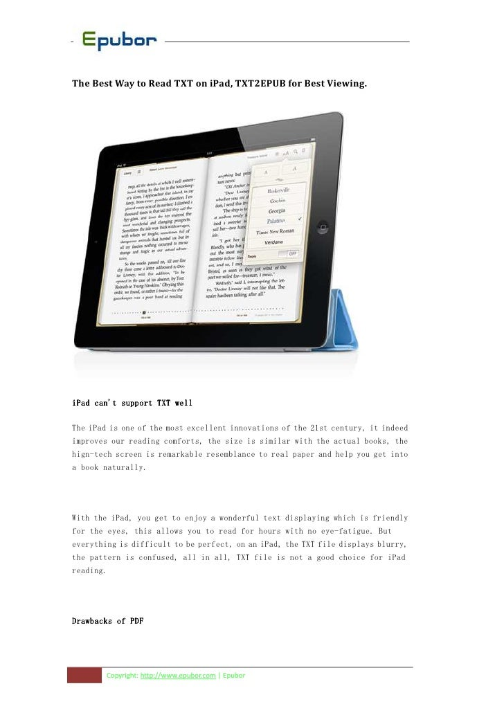 The Best Way to Read TXT on iPad, TXT2EPUB for Best Viewing.iPad cant support TXT wellThe iPad is one of the most excellen...