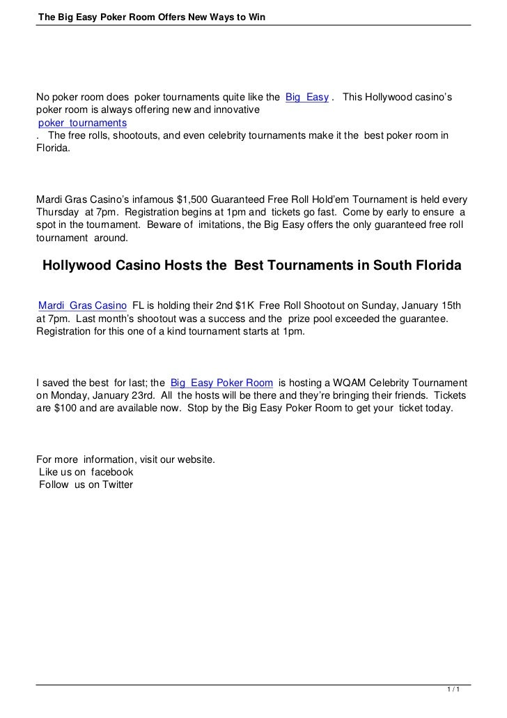 The Big Easy Poker Room Offers New Ways to WinNo poker room does poker tournaments quite like the Big Easy .  This Hollywo...