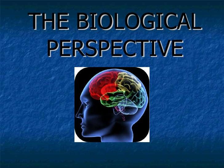 Drugan Notes- Biological Perspective