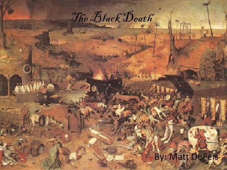 The Black Death                       By: Matt DeFeis